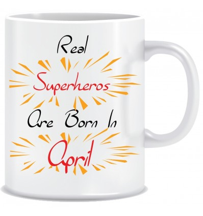 Everyday Desire Superheroes are Born in April Ceramic Coffee Mug - Birthday gifts for Boys, Men, Father - ED654