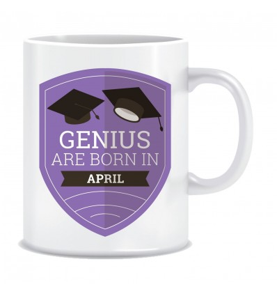 Everyday Desire Genius are Born in April Ceramic Coffee Mug - Birthday gifts for Boys, Men, Father - ED673