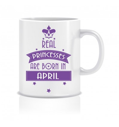 Everyday Desire Princesses are Born in April Ceramic Coffee Mug - Birthday gifts for Girls, Women, Mother - ED680