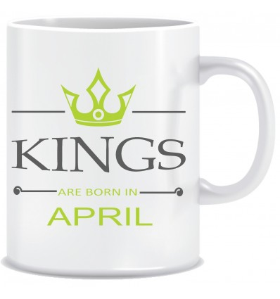 Everyday Desire Kings are Born in April Ceramic Coffee Mug - Birthday gifts for Boys, Men, Father - ED695