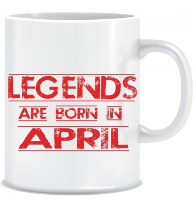 Everyday Desire Legends are Born in April Ceramic Coffee Mug - Birthday gifts for Boys, Men, Father - ED708