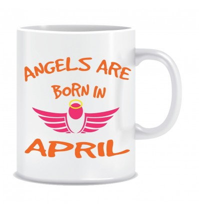 Everyday Desire Angels are Born in April Ceramic Coffee Mug - Birthday gifts for Girls, Women, Mother - ED715