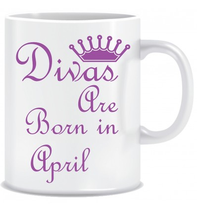 Everyday Desire Divas are Born in April Ceramic Coffee Mug - Birthday gifts for Girls, Women, Mother - ED732