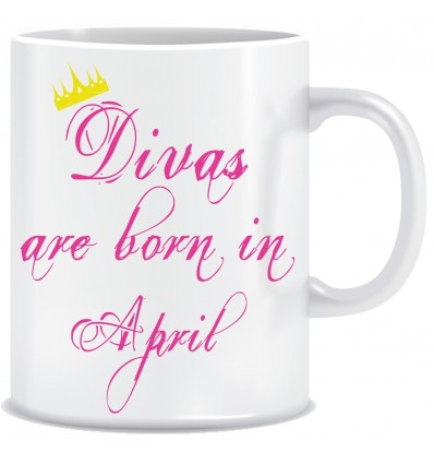 Everyday Desire Divas are Born in April Ceramic Coffee Mug - Birthday gifts for Girls, Women, Mother - ED737