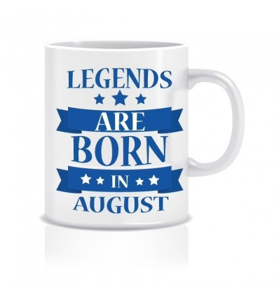 Legends are Born in August Ceramic Coffee Mug ED006