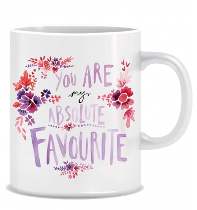 You are my absolute Favourite Ceramic Coffee Mug ED011