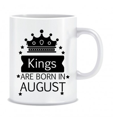 Kings are born in August Ceramic Coffee Mug ED041