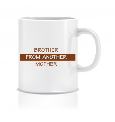 Everyday Desire Brother from another Mother Printed Ceramic Coffee Mug ED066