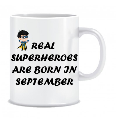 Everyday Desire Real Superheroes are Born in September Printed Ceramic Coffee Mug ED070