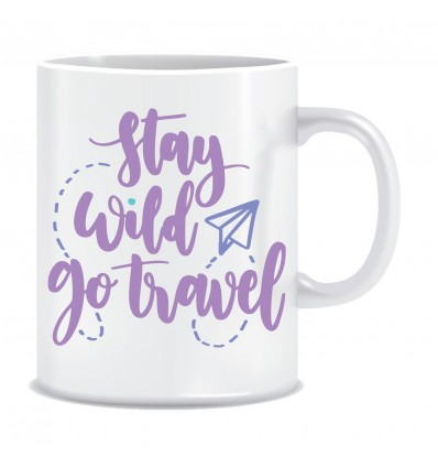 Everyday Desire Stay Wild go Travel Printed Ceramic Coffee Mug ED077
