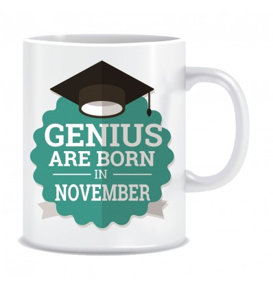 Everyday Desire Genius are Born in November Printed Ceramic Coffee Mug ED274
