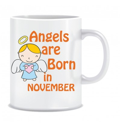 Everyday Desire Angels are Born in November Printed Ceramic Coffee Tea Mug ED256