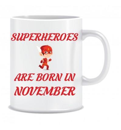 Everyday Desire Superheroes are Born in November Printed Ceramic Coffee Mug ED206