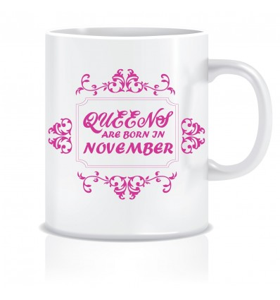 Everyday Desire Queens are Born in November Printed Ceramic Coffee Tea Mug ED193