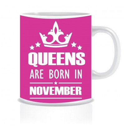 Everyday Desire Queens are Born in November Printed Ceramic coffee Mug ED192