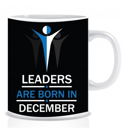 Everyday Desire Leaders are Born in December Ceramic Coffee Mug ED312- Birthday gifts for Boys, Men, Father