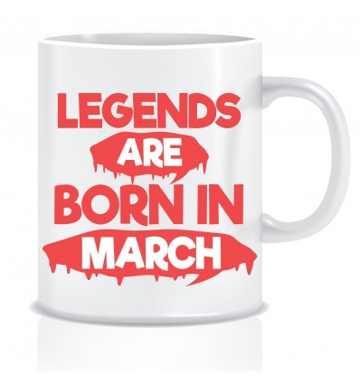 Everyday Desire Legends are Born in March Ceramic Coffee Mug ED323 - Birthday gifts for Boys, Men, Father