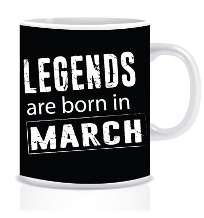 Everyday Desire Legends are Born in March Ceramic Coffee Mug ED324 - Birthday gifts for Boys, Men, Father