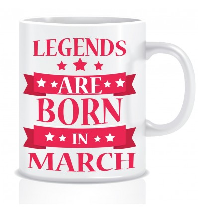 Everyday Desire Legends are Born in March Ceramic Coffee Mug ED326 - Birthday gifts for Boys, Men, Father