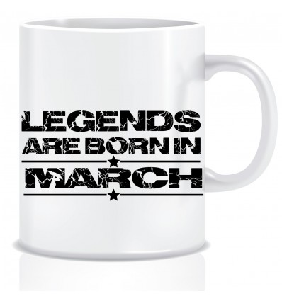 Everyday Desire Legends are Born in March Ceramic Coffee Mug ED339 - Birthday gifts for Boys, Men, Father