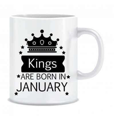 Everyday Desire Kings are Born in January Ceramic Coffee Mug ED347 - Birthday gifts for Boys, Men, Father