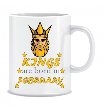 Everyday Desire Kings are Born in February Ceramic Coffee Mug ED352 - Birthday gifts for Boys, Men, Father