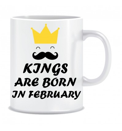Everyday Desire Kings are Born in February Ceramic Coffee Mug ED354 - Birthday gifts for Boys, Men, Father
