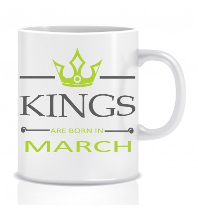 Everyday Desire Kings are Born in March Ceramic Coffee Mug ED357 - Birthday gifts for Boys, Men, Father