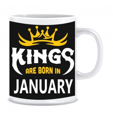 Everyday Desire Kings are Born in January Ceramic Coffee Mug ED367 - Birthday gifts for Boys, Men, Father