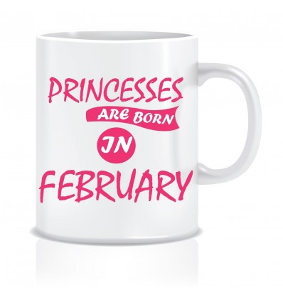 Everyday Desire Princesses are Born in February Ceramic Coffee Mug ED407 - Birthday gifts for Girls, Women, Mother