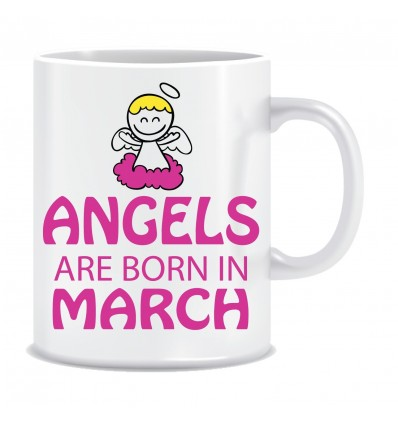 Everyday Desire Angels are Born in March Ceramic Coffee Mug - Birthday gifts for Girls, Women, Mother - ED448
