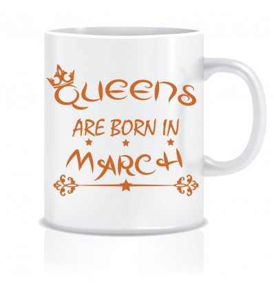 Everyday Desire Queens are Born in March Ceramic Coffee Mug - Birthday gifts for Girls, Women, Mother - ED479