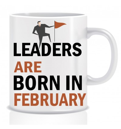 Everyday Desire Leaders are Born in February Ceramic Coffee Mug - Birthday gifts for Boys, Men, Father - ED491