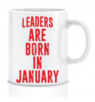 Everyday Desire Leaders are Born in January Ceramic Coffee Mug - Birthday gifts for Boys, Men, Father - ED498