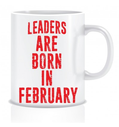 Everyday Desire Leaders are Born in February Ceramic Coffee Mug - Birthday gifts for Boys, Men, Father - ED501