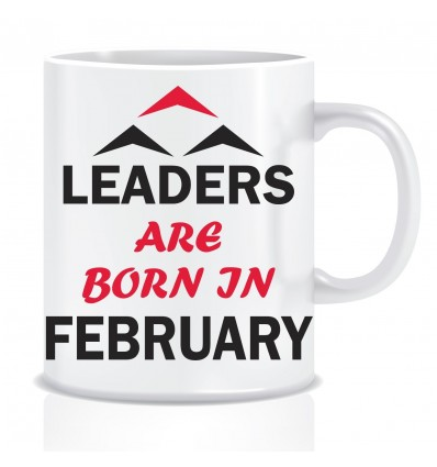 Everyday Desire Leaders are Born in February Ceramic Coffee Mug - Birthday gifts for Boys, Men, Father - ED511