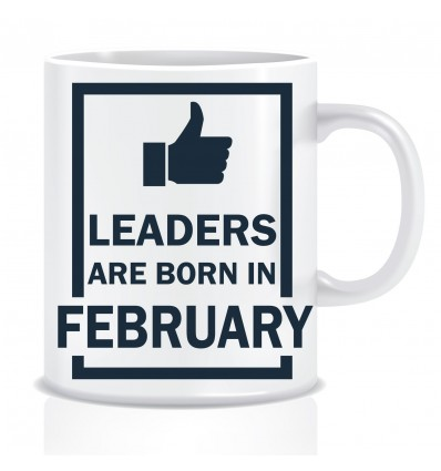 Everyday Desire Leaders are Born in February Ceramic Coffee Mug - Birthday gifts for Boys, Men, Father - ED512