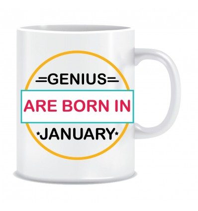 Everyday Desire Genius are Born in January Ceramic Coffee Mug - Birthday gifts for Boys, Men, Father - ED519