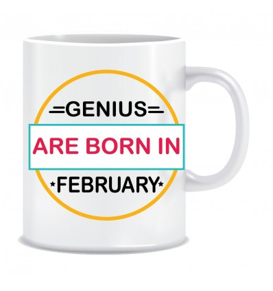 Everyday Desire Genius are Born in February Ceramic Coffee Mug - Birthday gifts for Boys, Men, Father - ED525