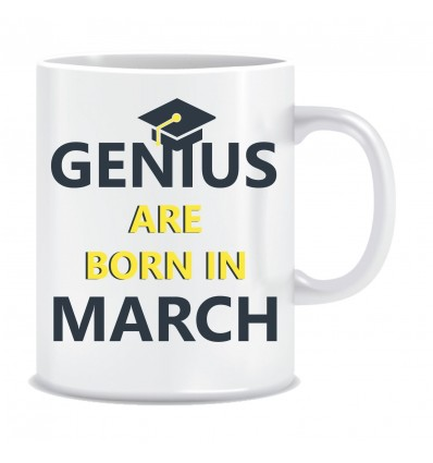 Everyday Desire Genius are Born in March Ceramic Coffee Mug - Birthday gifts for Boys, Men, Father - ED544