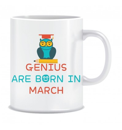 Everyday Desire Genius are Born in March Ceramic Coffee Mug - Birthday gifts for Boys, Men, Father - ED546