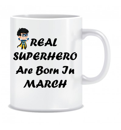 Everyday Desire Superheroes are Born in March Ceramic Coffee Mug - Birthday gifts for Boys, Men, Father - ED568