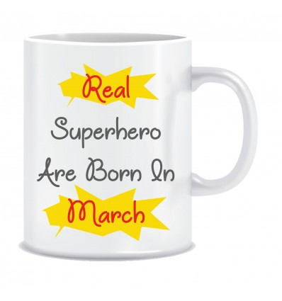 Everyday Desire Superheroes are Born in March Ceramic Coffee Mug - Birthday gifts for Boys, Men, Father - ED573