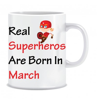Everyday Desire Superheroes are Born in March Ceramic Coffee Mug - Birthday gifts for Boys, Men, Father - ED576