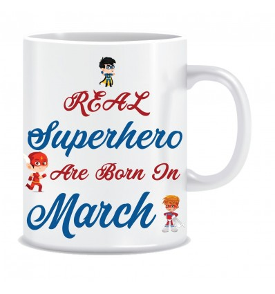 Everyday Desire Superheroes are Born in March Ceramic Coffee Mug - Birthday gifts for Boys, Men, Father - ED577