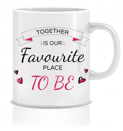 Everyday Desire Together is Our favourite place to be Ceramic Coffee Mug - Valentines / Anniversary gifts - ED398
